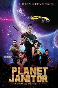 Planet Janitor: Custodian of the Stars (With Two Bonus Short Stories)