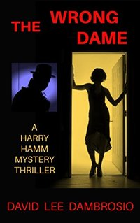 The Wrong Dame (A Harry Hamm Mystery Thriller)