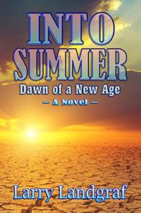Into Summer: Dawn of a New Age (Four Seasons Series Book 4) - Published on Oct, 2018