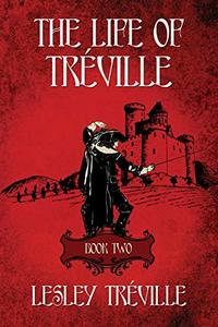 THE LIFE OF TRÉVILLE: Book 2 - Published on Feb, 2019