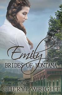 Emily (Brides of Montana Book 1)
