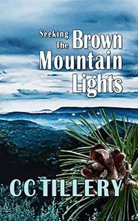 Seeking the Brown Mountain Lights: Book 2 of Brown Mountain Lights series