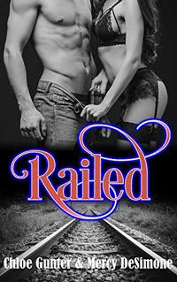 Railed: (A Contemporary Standalone RH Novel)