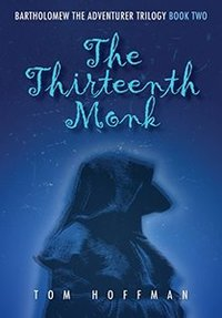 The Thirteenth Monk (Bartholomew the Adventurer Trilogy Book 2)