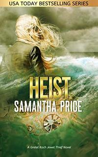 Heist (Gretel Koch Jewel Thief Book 3)