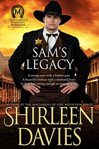 Sam's Legacy (MacLarens of Boundary Mountain Historical Western Romance Book 4) - Published on Jun, 2017