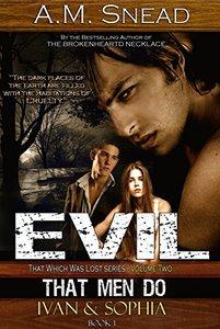 Evil That Men Do: Ivan & Sophia (BK 1)