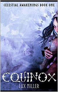 Equinox: A Paranormal Post Apocalyptic Romance (Celestial Awakenings Book 1) - Published on Jan, 2020