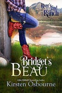 Bridget's Beau (River's End Ranch Book 11) - Published on Jan, 2017