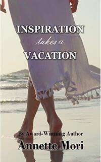 Inspiration Takes a Vacation: An Epic Love Story