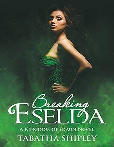 Breaking Eselda: A Kingdom of Fraun Novel - Published on Apr, 2018