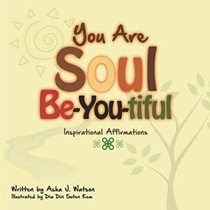 You Are Soul Be-you-tiful: Inspirational Affirmations for Children
