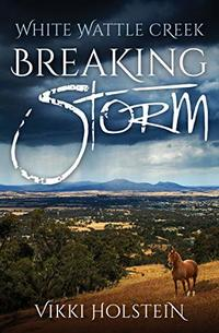 Breaking Storm (White Wattle Creek Book 1) - Published on May, 2020