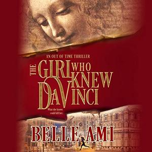 The Girl Who Knew Da Vinci: Out of Time Thriller Series, Book 1