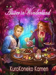 Alister in Wonderland (Genderbent Fairytales Collection, Book 3) - Published on Jul, 2018