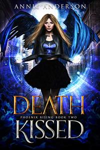 Death Kissed (Phoenix Rising Book 2) - Published on Mar, 2016