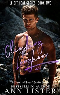 Climbing The Longhorn (Illicit Heat Book 2)