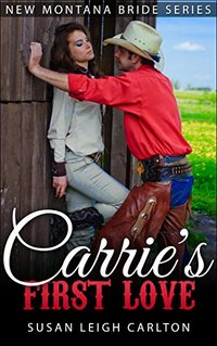 Carrie's Montana Love: New Montana Brides (New Montana Bride Series Book 3)