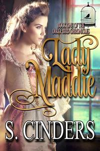 Lady Maddie: The Dirty Bird Chronicles - Published on Feb, 2017