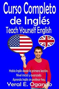Curso Completo de Inglés: Teach Yourself English (Spanish Edition)