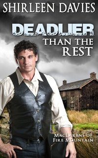 Deadlier than the Rest (MacLarens of Fire Mountain Book 5) - Published on Mar, 2014