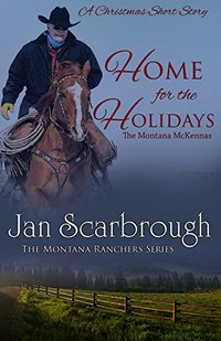 Home for the Holidays: A Christmas Short Story: The Montana McKennas (The Montana Ranchers Book 9)