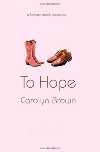 To Hope (Broken Roads Romance Book 5)