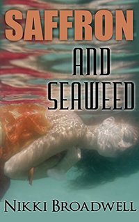 Saffron and Seaweed: a Summer McCloud paranormal mystery - Published on Oct, 2015