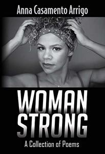 Woman Strong: A Collection of Poems