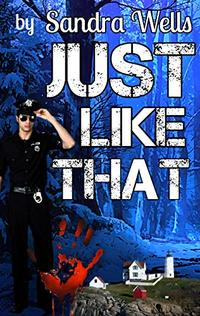 JUST LIKE THAT (New Hampshire Crime Series Book 1) - Published on Mar, 2020