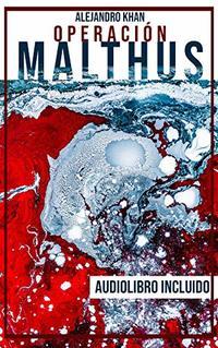 Operación Malthus: (Audiolibro incluido) (Spanish Edition)