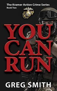 You Can Run: A Kramer and Shadow Crime Novel (A Kramer and Shadow Action Crime Series Book 2) - Published on Mar, 2016