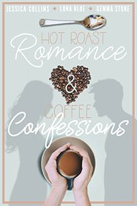 Hot Roast Romance & Coffee Confessions: A Cafe-Themed Romance Bundle