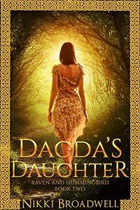Dagda's Daughter: Raven and Hummingbird Book 2 - Published on Jul, 2019