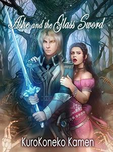 Ashe and the Glass Sword (Genderbent Fairytales Collection Book 7) - Published on Sep, 2019