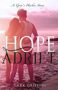 Hope Adrift: A Grey's Harbor Story - Published on Jan, 2020