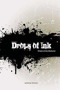 Drops of Ink: Trials of the Endurer