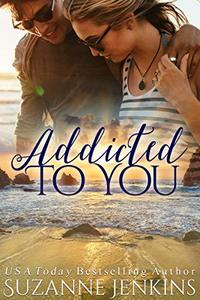 Addicted to You (The Saints of San Diego Book 8)
