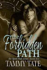 The Forbidden Path: The Spirit Path Series - Book 3 - Published on Jan, 2019