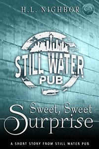 Sweet, Sweet Surprise (A Still Water Pub Short Story)