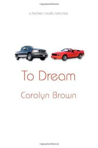 To Dream (Broken Roads Romance Book 4)