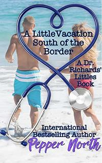 A Little Vacation South of the Border (Dr. Richards' Littles)