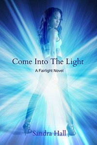 Come Into The Light (The Fairlight Novels Book 3)