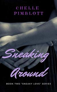 Sneaking Around (Sneaky Love Book 2)