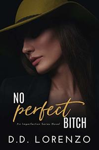 No PERFECT Bitch (The IMPERFECTION Series Book 5)