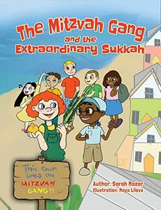 The Mitzvah Gang and the Extraordinary Sukkah (Jewish Holiday Books for Children Book 2) - Published on Sep, 2019