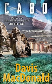 CABO: A Suspense Mystery Novel set in Cabo San Lucas, Mexico (The Judge Series Book 5)