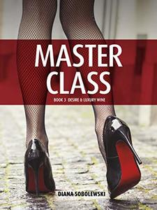 Master Class: Book 3 Desire & Luxury Wine