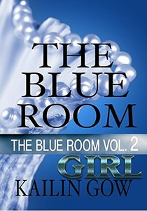 The Blue Room Girl Vol. 2: The Blue Room Series - Published on Jun, 2014