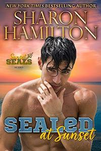SEALed At Sunset: In Love With His Best Friend's Girl (Sunset SEALs Book 1) - Published on Feb, 2020